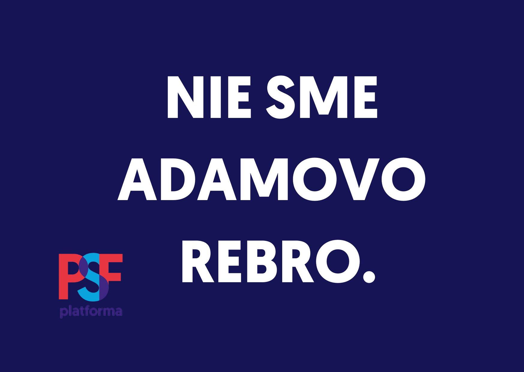 NIE SME ADAMOVO REBRO